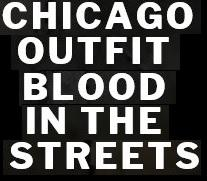 Chicago outfit blood on the street