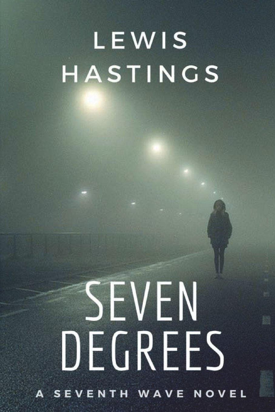 Lewis Hastings. Seven Degrees